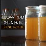 You Need To Be Making Bone Broth